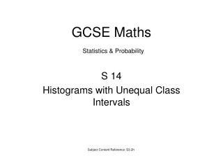 S 14 Histograms with Unequal Class Intervals