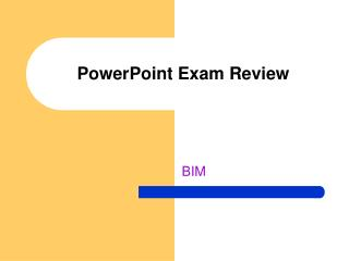 PowerPoint Exam Review