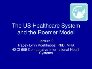 The US Healthcare System and the Roemer Model