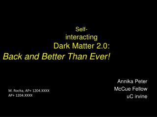 Self- interacting  Dark Matter 2.0: