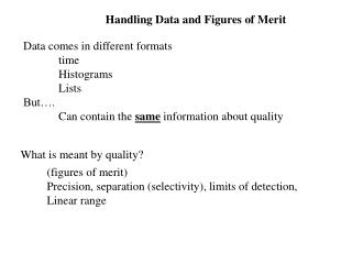 Handling Data and Figures of Merit