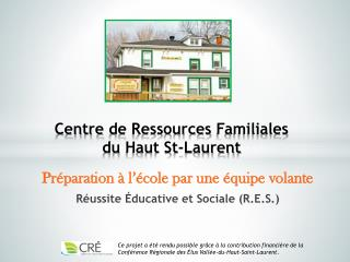 Centre  de  Ressources  Familiales  du  Haut St-Laurent