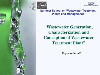 """ Wastewater Generation, Characterization and  Conception  of Wastewater Treatment Plant"""