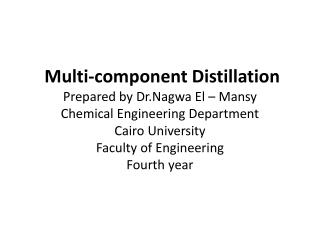 Multi-component Distillation Introduction:-