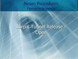 Carpal Tunnel Release - Open