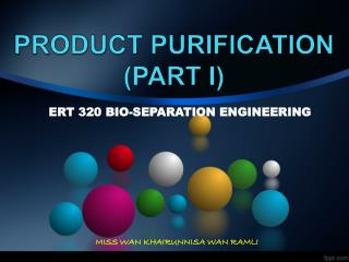 PRODUCT PURIFICATION (PART I)