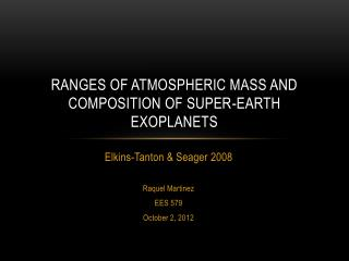 Ranges of atmospheric mass and composition of super-earth  exoplanets