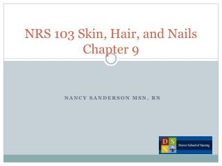 NRS 103 Skin, Hair, and Nails Chapter 9