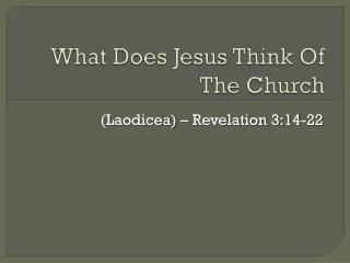 What Does Jesus Think Of The Church