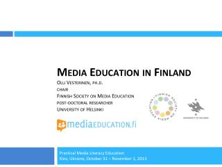 Practical Media Literacy Education Kiev, Ukraine,  October 31 – November 1, 2013