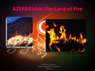 AZERBAIJAN-The Land of Fire