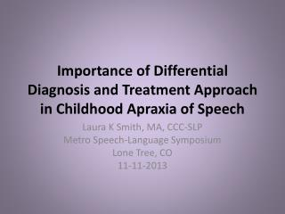 Importance of Differential Diagnosis and Treatment Approach in Childhood Apraxia of Speech