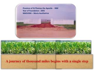 A journey of thousand miles begins with a single step
