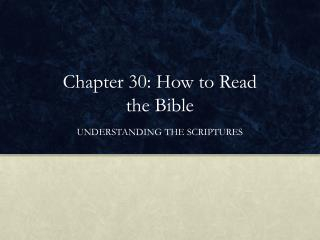 Chapter 30: How to Read the Bible