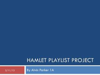 Hamlet Playlist project