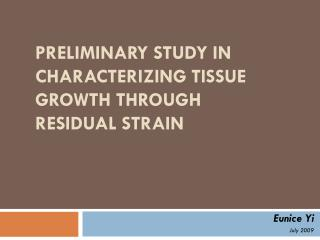Preliminary Study in characterizing tissue growth through residual strain