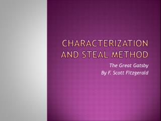 Characterization and Steal method