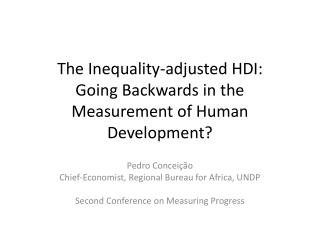 The Inequality-adjusted HDI: Going Backwards in the Measurement of Human Development?