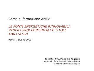 Docente: Avv. Massimo Ragazzo   Avvocato Amministrativista in Roma Studio Sciumé & Associati