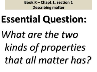 Book K – Chapt.1, section 1 Describing matter