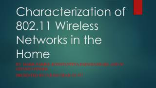 Characterization of 802.11 Wireless Networks in the Home