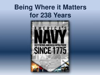 Being Where it Matters for 238 Years