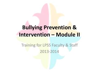 Bullying Prevention & Intervention – Module II