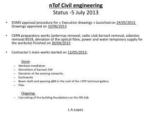 nTof Civil engineering Status -5 July 2013