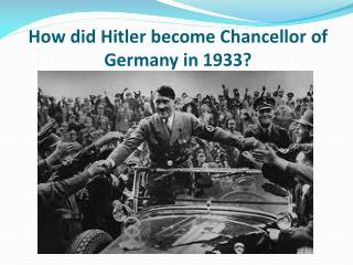 How did Hitler become Chancellor of Germany in 1933?