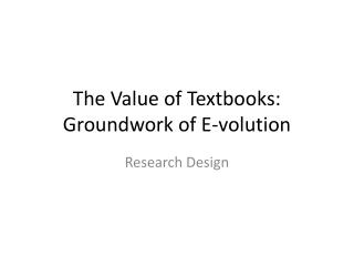 The Value of Textbooks: Groundwork of E- volution