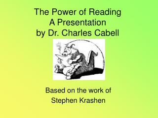 The Power of Reading A Presentation by Dr. Charles Cabell