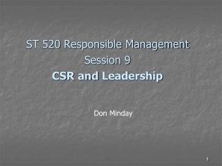 ST 520 Responsible Management Session  9 CSR and  Leadership