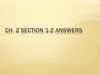 Ch. 2 section  1-2 answers