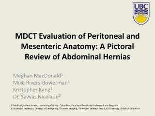 MDCT Evaluation of Peritoneal and Mesenteric Anatomy: A  Pictoral  Review of Abdominal Hernias
