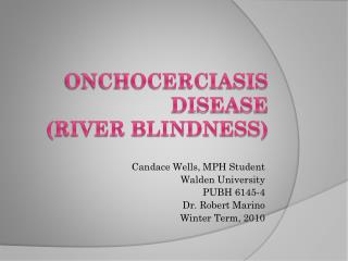 Onchocerciasis Disease (River Blindness)
