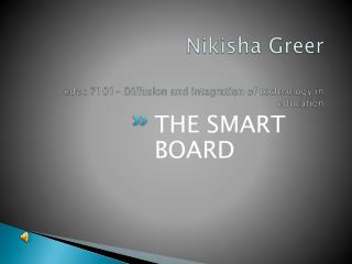 Nikisha Greer educ  7101- Diffusion and integration of technology in education