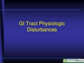 GI Tract Physiologic Disturbances