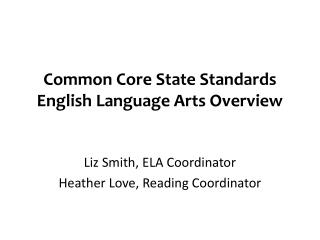 Common  Core State Standards  English Language Arts Overview