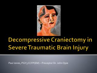 Decompressive Craniectomy in Severe Traumatic Brain Injury