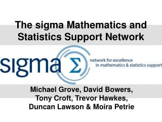 The sigma Mathematics and Statistics Support Network