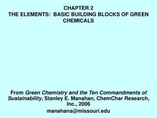 CHAPTER 2 THE ELEMENTS:  BASIC BUILDING BLOCKS OF GREEN CHEMICALS