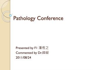 Pathology Conference