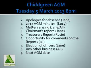 Chiddgreen AGM Tuesday 5 March 2013 8pm