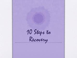 10 Steps to Recovery