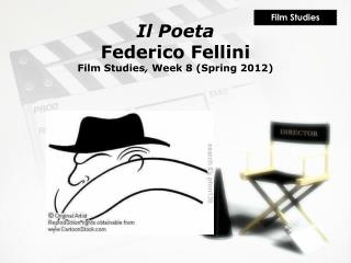 Il  Poeta Federico Fellini Film Studies ,  Week 8 (Spring 2012)
