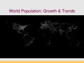World Population: Growth & Trends