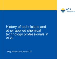 History of technicians and other applied chemical technology professionals in ACS