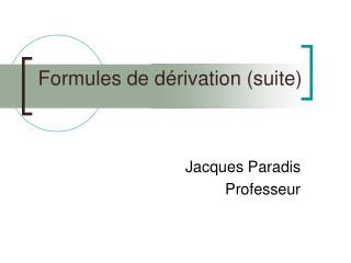 Formules de dérivation (suite)