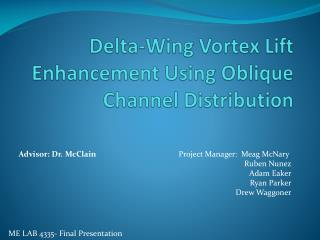 Delta-Wing Vortex Lift Enhancement Using Oblique Channel Distribution