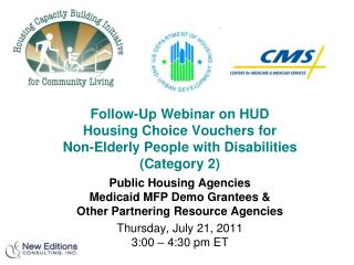 Public Housing Agencies Medicaid MFP Demo Grantees & Other Partnering Resource Agencies